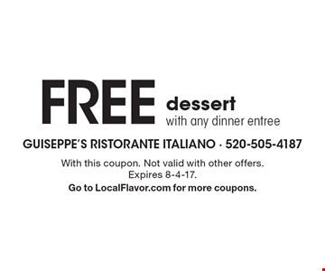 FREE dessert with any dinner entree. With this coupon. Not valid with other offers. Expires 8-4-17. Go to LocalFlavor.com for more coupons.