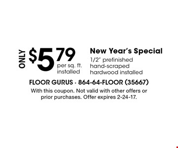 $5.79 per sq. ft. installed. New year's special. 1/2