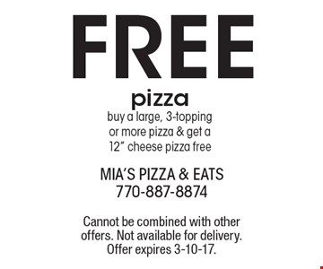 FREE pizza. Buy a large, 3-topping or more pizza & get a12
