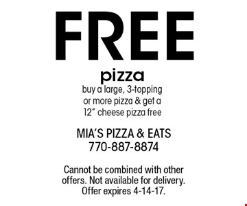 FREE pizza buy a large, 3-topping or more pizza & get a12