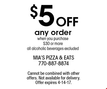 $5 OFF any order when you purchase$30 or more all alcoholic beverages excluded. Cannot be combined with other offers. Not available for delivery. Offer expires 4-14-17.