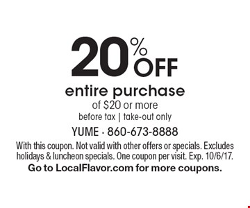 20% Off entire purchase of $20 or more before tax. take-out only. With this coupon. Not valid with other offers or specials. Excludes holidays & luncheon specials. One coupon per visit. Exp. 10/6/17. Go to LocalFlavor.com for more coupons.