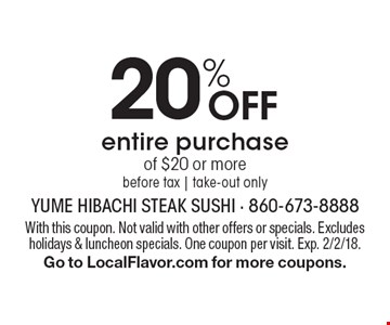 20% Off entire purchase of $20 or more. Before tax. Take-out only. With this coupon. Not valid with other offers or specials. Excludes holidays & luncheon specials. One coupon per visit. Exp. 2/2/18. Go to LocalFlavor.com for more coupons.