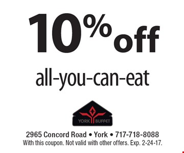 10% off all-you-can-eat . With this coupon. Not valid with other offers. Exp. 2-24-17.