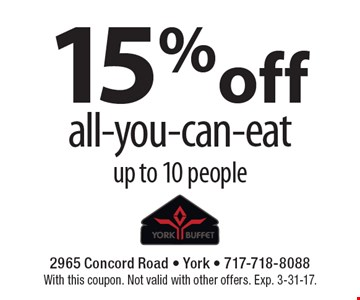 15%off all-you-can-eat up to 10 people. With this coupon. Not valid with other offers. Exp. 3-31-17.