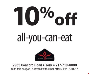 10%off all-you-can-eat. With this coupon. Not valid with other offers. Exp. 3-31-17.