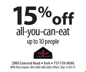 15% off all-you-can-eat. Up to 10 people. With this coupon. Not valid with other offers. Exp. 4-28-17.