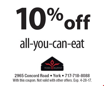 10% off all-you-can-eat. With this coupon. Not valid with other offers. Exp. 4-28-17.