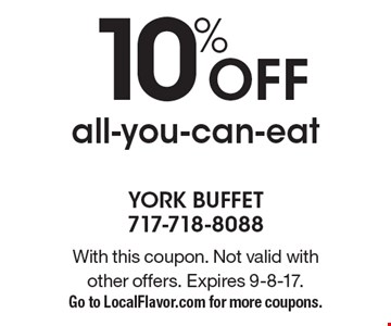 10% Off all-you-can-eat. With this coupon. Not valid with  other offers. Expires 9-8-17. Go to LocalFlavor.com for more coupons.