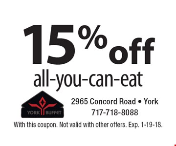 15% off all-you-can-eat. With this coupon. Not valid with other offers. Exp. 1-19-18.