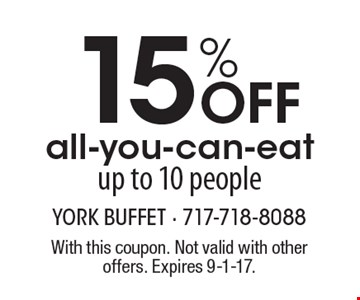 15% Off all-you-can-eat, up to 10 people. With this coupon. Not valid with other offers. Expires 9-1-17.