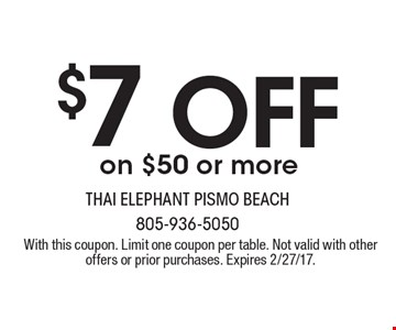 $7 off on $50 or more. With this coupon. Limit one coupon per table. Not valid with other offers or prior purchases. Expires 2/27/17.