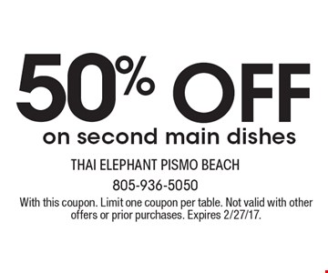 50% off on second main dishes. With this coupon. Limit one coupon per table. Not valid with other offers or prior purchases. Expires 2/27/17.