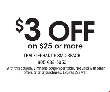 $3 off on $25 or more. With this coupon. Limit one coupon per table. Not valid with other offers or prior purchases. Expires 2/27/17.