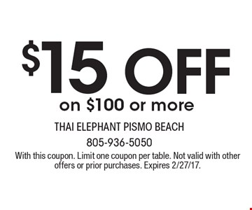 $15 off on $100 or more. With this coupon. Limit one coupon per table. Not valid with other offers or prior purchases. Expires 2/27/17.