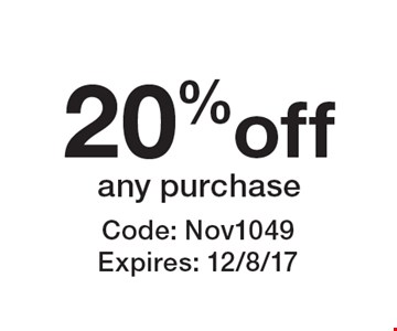 20% off any purchase. Code: Nov1049. Expires: 12/8/17
