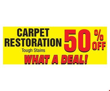 50% off Carpet Restoration.