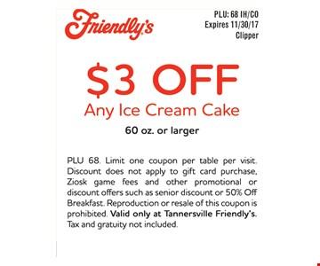 $3 off any ice cream cake
