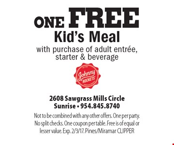 one FREE Kid's Meal with purchase of adult entree,starter & beverage. Not to be combined with any other offers. One per party. No split checks. One coupon per table. Free is of equal or lesser value. Exp. 2/3/17. Pines/Miramar CLIPPER