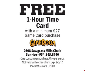 FREE 1-Hour Time Card with a minimum $27 Game Card purchase. One coupon per purchase. One per party.Not valid with other offers. Exp. 2/3/17.Pines/Miramar CLIPPER