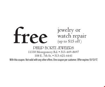 free jewelry or watch repair (up to $15 off). With this coupon. Not valid with any other offers. One coupon per customer. Offer expires 10/13/17.
