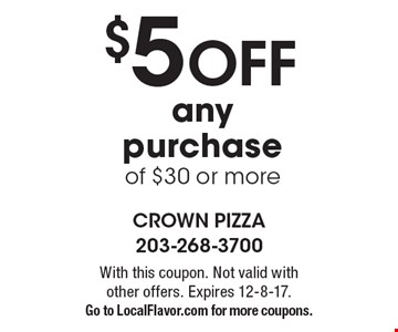 $5 Off any purchase of $30 or more. With this coupon. Not valid with other offers. Expires 12-8-17.Go to LocalFlavor.com for more coupons.