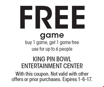 Free game. Buy 1 game, get 1 game free use for up to 6 people. With this coupon. Not valid with other offers or prior purchases. Expires 1-6-17.