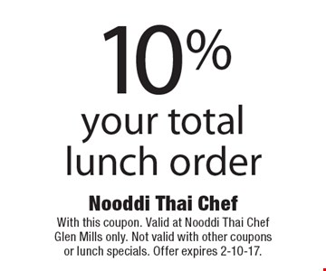 10% off your total lunch order. With this coupon. Valid at Nooddi Thai Chef Glen Mills only. Not valid with other coupons or lunch specials. Offer expires 2-10-17.