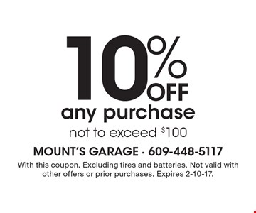 10% OFF any purchase, not to exceed $100. With this coupon. Excluding tires and batteries. Not valid with other offers or prior purchases. Expires 2-10-17.