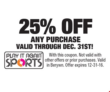 25% OFF ANY PURCHASE VALID THROUGH DEC. 31ST! With this coupon. Not valid with other offers or prior purchases. Valid in Berywn. Offer expires 12-31-16.