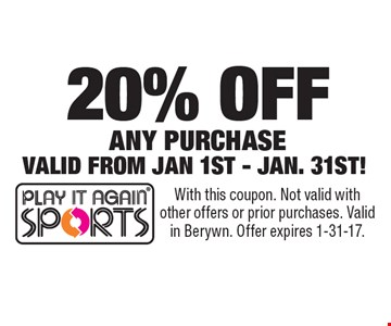 20% OFF ANY PURCHASE VALID FROM JAN 1ST - JAN. 31ST! With this coupon. Not valid with other offers or prior purchases. Valid in Berywn. Offer expires 1-31-17.