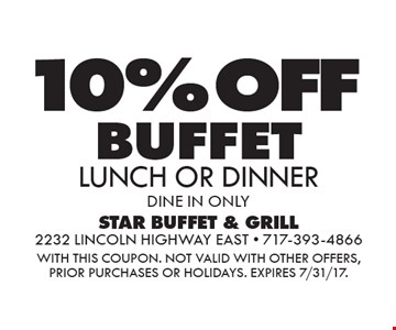 10%off buffet, lunch or dinner. Dine in only. With this coupon. Not valid with other offers, prior purchases or holidays. Expires 7/31/17.