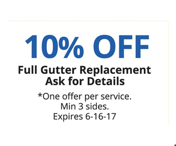 10% Off Full Gutter Replacement Ask For Details