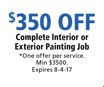$350 OFF Complete Interior or Exterior Painting Job. *One offer per service. Min $3500. Expires 8-4-17