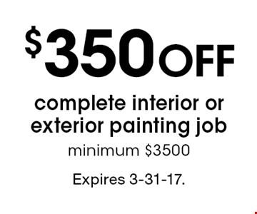 $350 off complete interior or exterior painting job. Minimum $3500. Expires 3-31-17.