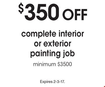 $350 off complete interior or exterior painting job. Minimum $3500. Expires 2-3-17.
