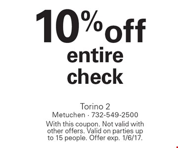 10% off entire check. With this coupon. Not valid with other offers. Valid on parties up to 15 people. Offer exp. 1/6/17.