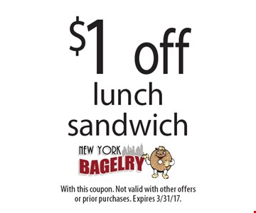 $1 off lunch sandwich. With this coupon. Not valid with other offersor prior purchases. Expires 3/31/17.