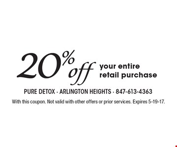 20% off your entire retail purchase. With this coupon. Not valid with other offers or prior services. Expires 5-19-17.