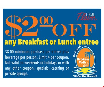 $2 off any breakfast or lunch entree