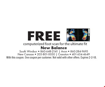 Free computerized foot scan for the ultimate fit. With this coupon. One coupon per customer. Not valid with other offers. Expires 2-2-18.