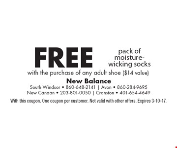 Free pack of moisture-wicking socks. With the purchase of any adult shoe ($14 value). With this coupon. One coupon per customer. Not valid with other offers. Expires 3-10-17.