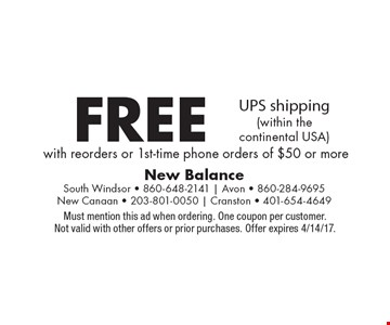 Free UPS shipping (within the continental USA) with reorders or 1st-time phone orders of $50 or more. Must mention this ad when ordering. One coupon per customer. Not valid with other offers or prior purchases. Offer expires 4/14/17.