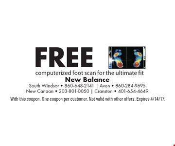 Free computerized foot scan for the ultimate fit. With this coupon. One coupon per customer. Not valid with other offers. Expires 4/14/17.