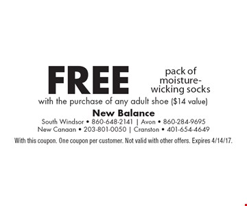 Free pack of moisture-wicking socks with the purchase of any adult shoe ($14 value). With this coupon. One coupon per customer. Not valid with other offers. Expires 4/14/17.