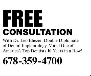 Free consultation With Dr. Leo Eliezer, Double Diplomate of Dental Implantology. Voted One of America's Top Dentists 10 Years in a Row!.