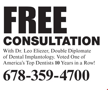 Free consultation with Dr. Leo Eliezer, Double Diplomate of Dental Implantology. Voted One of America's Top Dentists 10 Years in a Row!