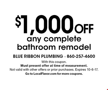 $1,000 Off any complete bathroom remodel. With this coupon. Must present offer at time of measurement. Not valid with other offers or prior purchases. Expires 10-6-17. Go to LocalFlavor.com for more coupons.