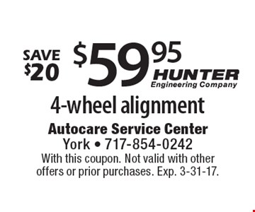 Save $20. $59.95 4-wheel alignment. With this coupon. Not valid with other offers or prior purchases. Exp. 3-31-17.