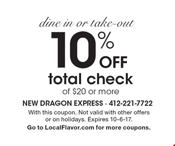 dine in or take-out 10% OFF total check of $20 or more. With this coupon. Not valid with other offers or on holidays. Expires 10-6-17. Go to LocalFlavor.com for more coupons.